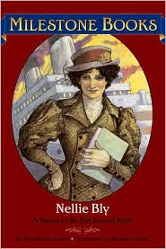 Nellie Bly: A Name to Be Reckoned With (Milestone Books Series)