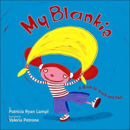 My Blankie: A Book to Touch and Feel