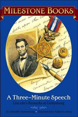 Three-Minute Speech: Lincoln's Remarks at Gettysburg (Milestone Books Series)
