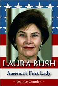 Laura Bush: America's First Lady