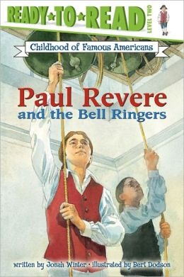 Paul Revere and the Bell Ringers (Ready-To-Read Childhood of Famous Americans Series, Level 2)