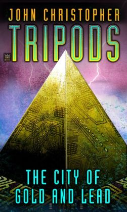 The City of Gold and Lead (Tripods Series #2)