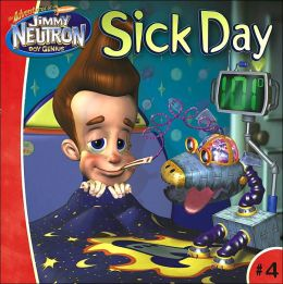 Sick Day (Jimmy Neutorn Boy Genius Series)