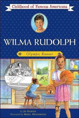Wilma Rudolph: Olympic Runner (Childhood of Famous Americans Series)