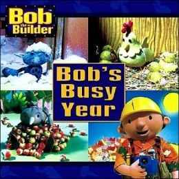 Bob's Busy Year (Bob the Builder Series)