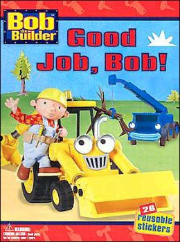 Good Job, Bob! (Bob the Builder Series)