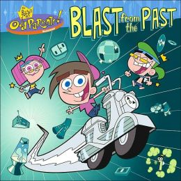 Blast From The Past (Fairly Odd Parents Series)