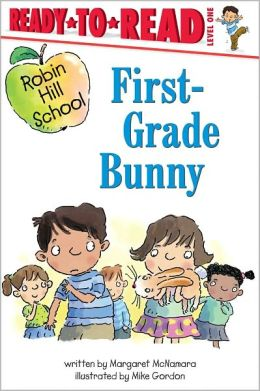 First-Grade Bunny (Robin Hill School Ready-to-Read Series)
