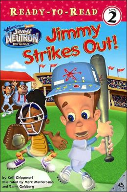 Jimmy Strikes Out! (The Adventures of Jimmy Neutron Boy Genius)