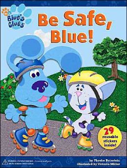 Be Safe, Blue! (Blue's Clues Series)