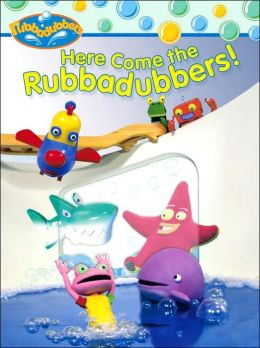Here Come the Rubbadubbers! (Rubbadubbers Series)