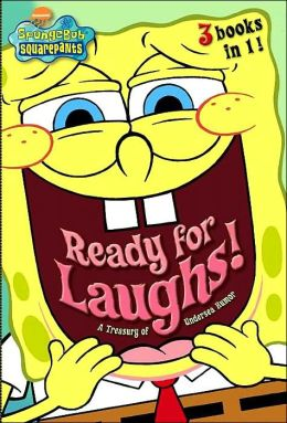 SpongeBob SquarePants: Ready for Laughs!: A Treasury of Undersea Humor (SpongeBob SquarePants Series)