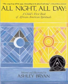 All Night, All Day: A Child's First Book of African-American Spirituals