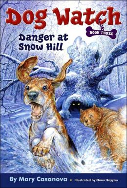 Danger at Snow Hill (Dog Watch Series #3)