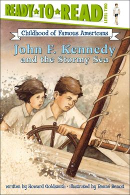 John F. Kennedy and the Stormy Sea (Ready-to-Read Childhood of Famous Americans Series Level 2)