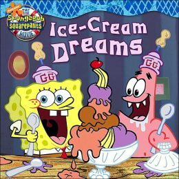 Ice-Cream Dreams (SpongeBob SquarePants Series)