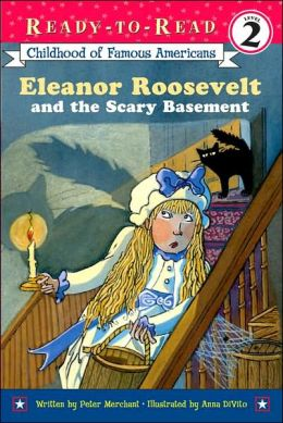 Eleanor Roosevelt and the Scary Basement