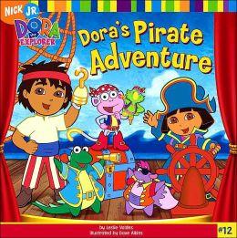 Dora's Pirate Adventure (Dora the Explorer Series #12)
