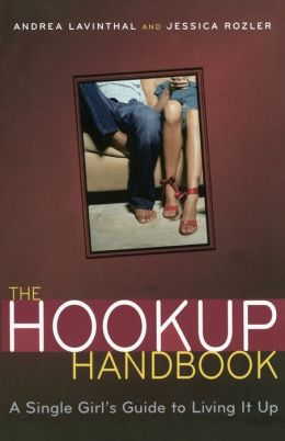 Hook-Up Handbook: The Single Girl's Guide to Living It Up