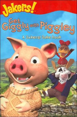 Get Giggly with Piggley: A Jakers! Joke Book (Jakers! Series)