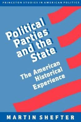 Political Parties and the State : The American Historical Experience