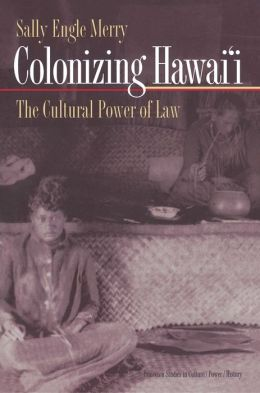 Colonizing Hawai'I: The Cultural Power of Law