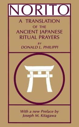 Norito: A Translation of the Ancient Japanese Ritual Prayers. (With a new preface by Joseph M. Kitagawa)