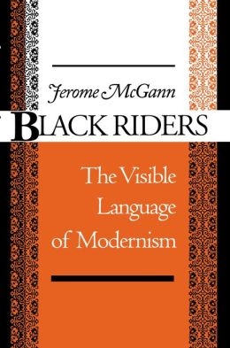 Black Riders: The Visible Language of Modernism