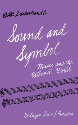 Sound and Symbol, Volume 1: Music and the External World