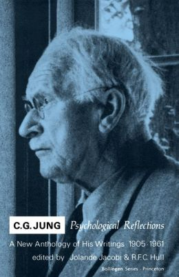 C.G. Jung: Psychological Reflections. A New Anthology of His Writings, 1905-1961