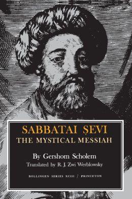 Sabbatai Sevi: The Mystical Messiah, 1626-1676