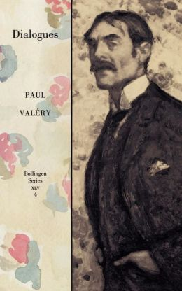 Collected Works of Paul Valery, Volume 4: Dialogues
