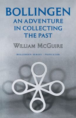 Bollingen: An Adventure in Collecting the Past. (With a new preface)