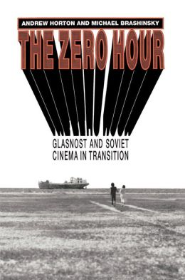 The Zero Hour: Glasnost and Soviet Cinema in Transition