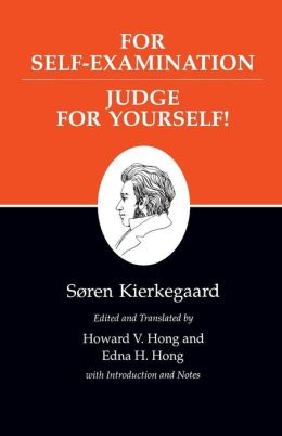 Kierkegaard's Writings, XXI: For Self-Examination / Judge For Yourself!