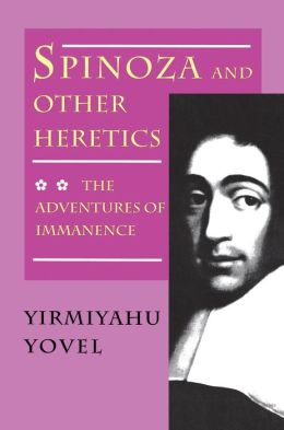 Spinoza and Other Heretics, Volume 2: The Adventures of Immanence