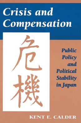 Crisis and Compensation: Public Policy and Political Stability in Japan