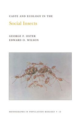 Caste and Ecology in the Social Insects. (MPB-12)