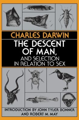 The Descent of Man, and Selection in Relation to Sex: (With a new introduction by J.T. Bonner and R.M. May)