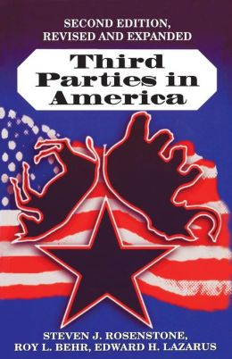 Third Parties in America: Citizen Response to Major Party Failure. (Second edition, updated and expanded)