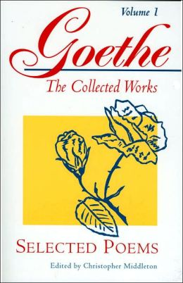 Goethe, Volume 1: Selected Poems