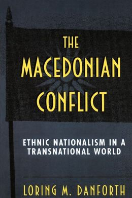 The Macedonian Conflict: Ethnic Nationalism in a Transnational World