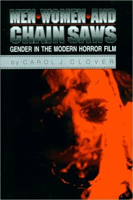 Men, Women, and Chain Saws: Gender in Modern Horror Film
