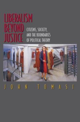 Liberalism Beyond Justice: Citizens, Society, and the Boundaries of Political Theory