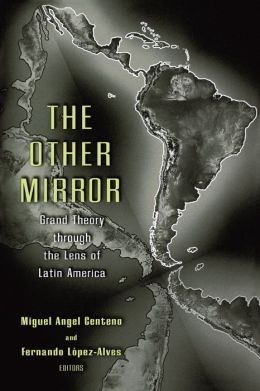 The Other Mirror: Grand Theory through the Lens of Latin America
