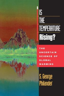 Is the Temperature Rising?: The Uncertain Science of Global Warming