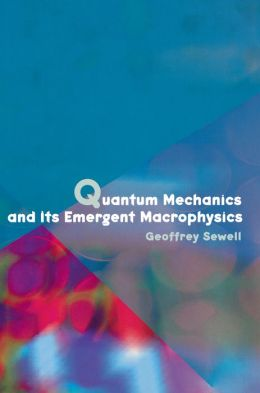 Quantum Mechanics and Its Emergent Macrophysics