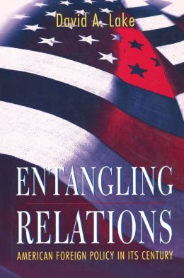 Entangling Relations: American Foreign Policy in Its Century