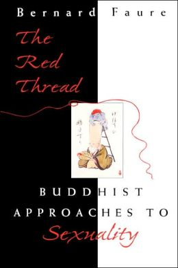 The Red Thread: Buddhist Approaches to Sexuality
