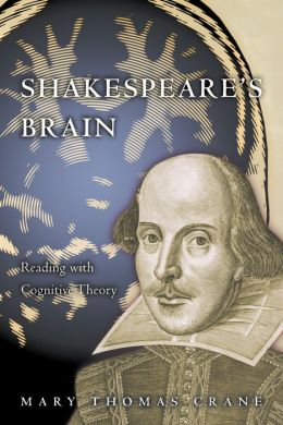 Shakespeare's Brain: Reading with Cognitive Theory